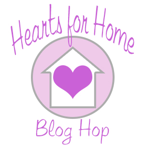 Hearts for Home Blog Hop #33