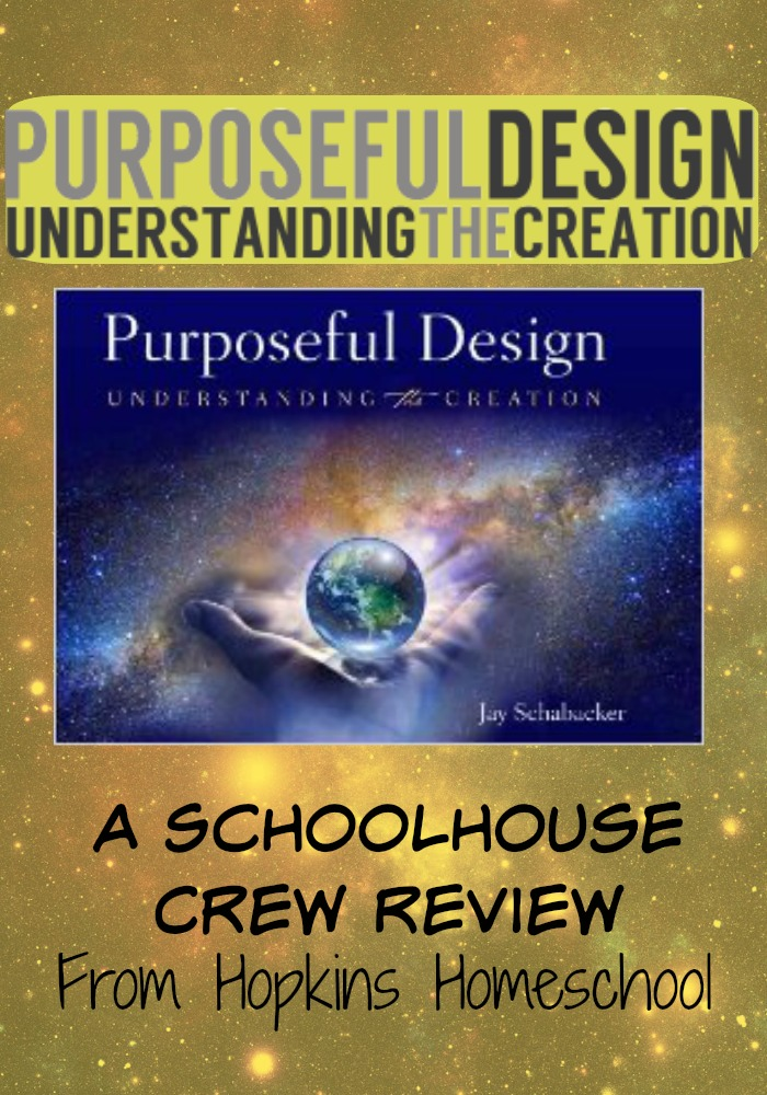 Purposeful Design Understanding the Creation ~ A Schoolhouse Crew Review