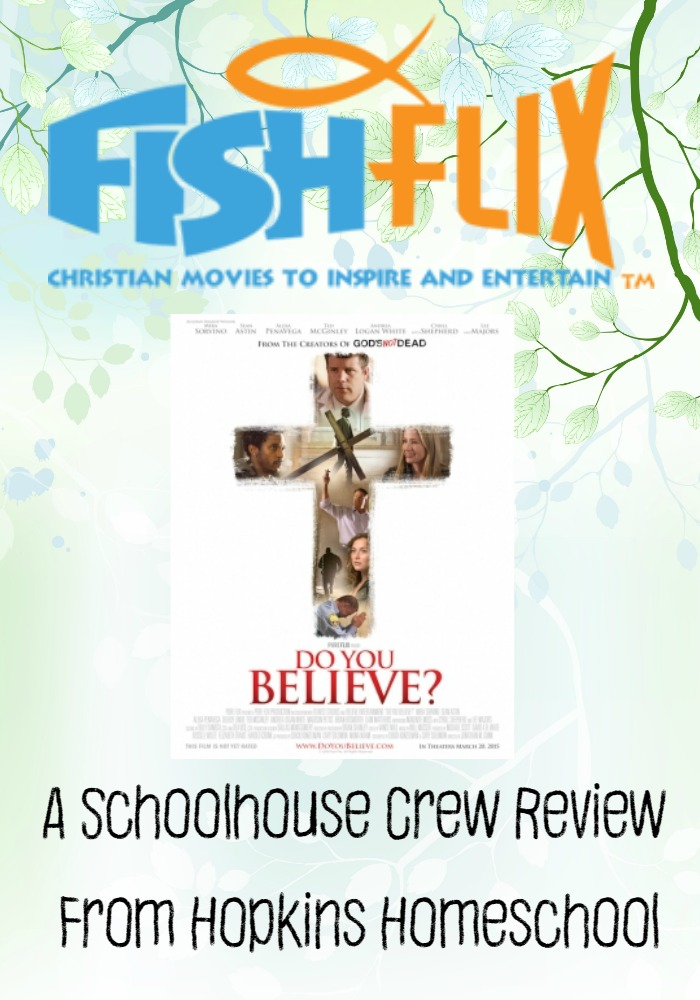 FishFlix.com and Do You Believe? ~ A Schoolhouse Crew Review