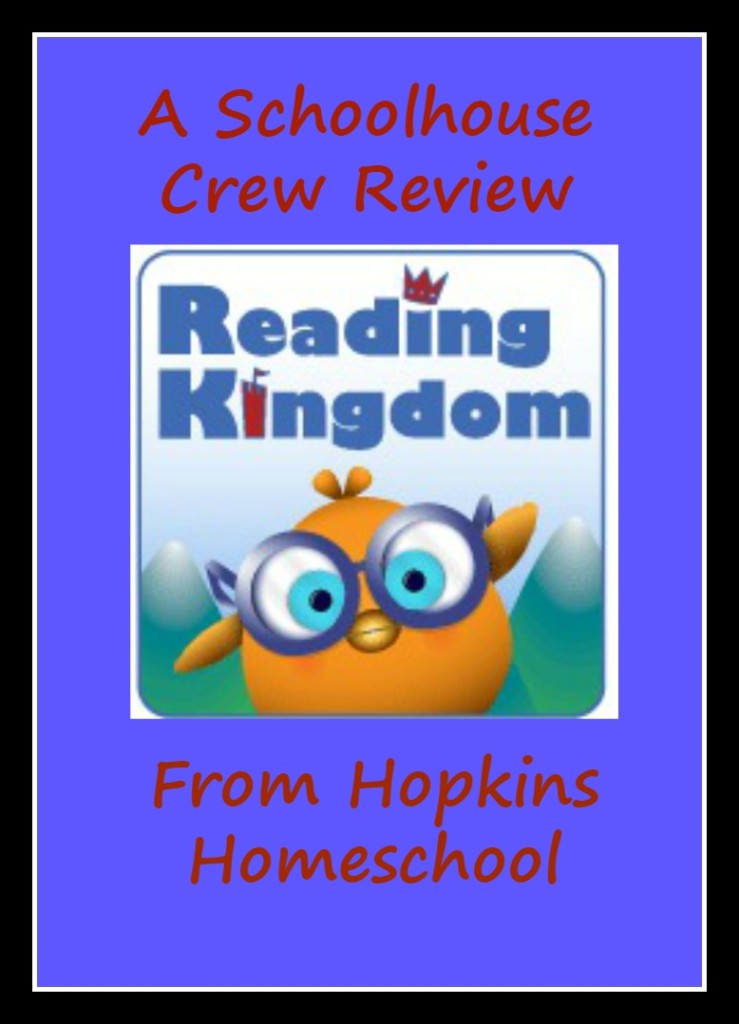 Reading Kingdom ~ A Schoolhouse Crew Review