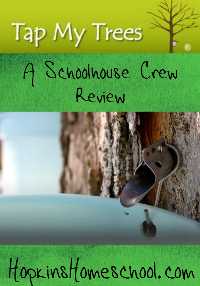 Tap My Trees ~ A School House Crew Review