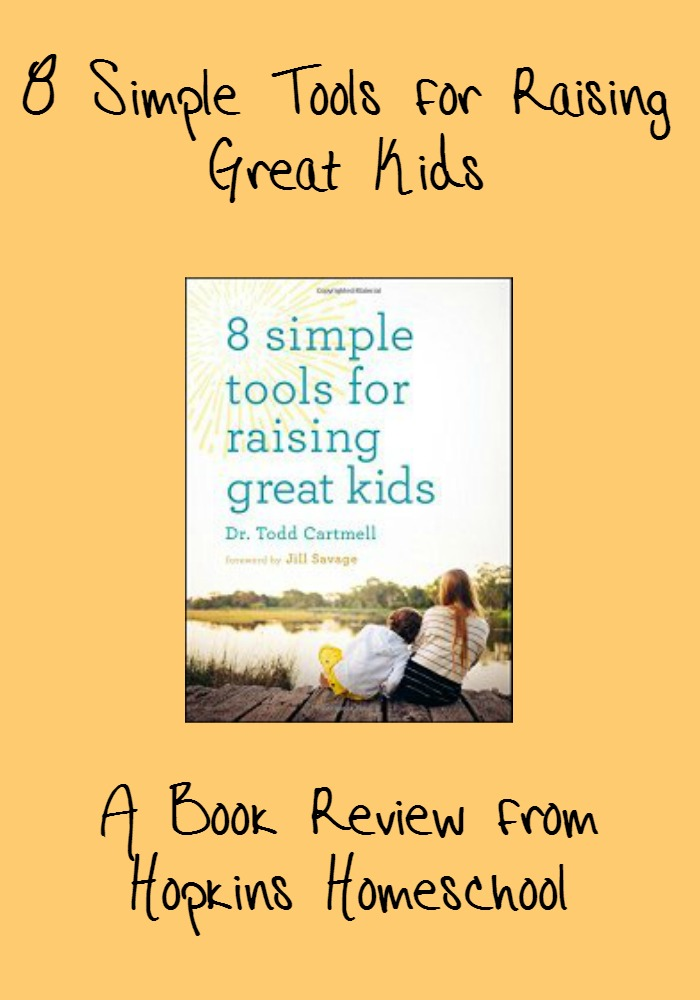 8 Simple Tools for Raising Great Kids ~ A Book Review