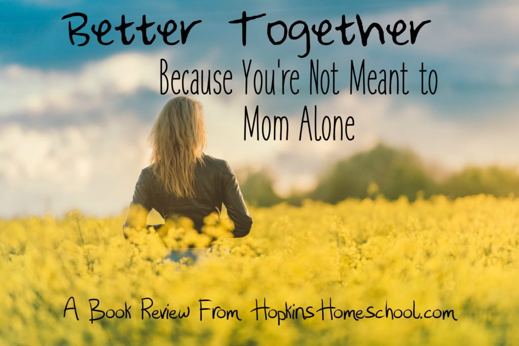 Better Together Because You're Not Meant to Mom Alone ~ A Book Review