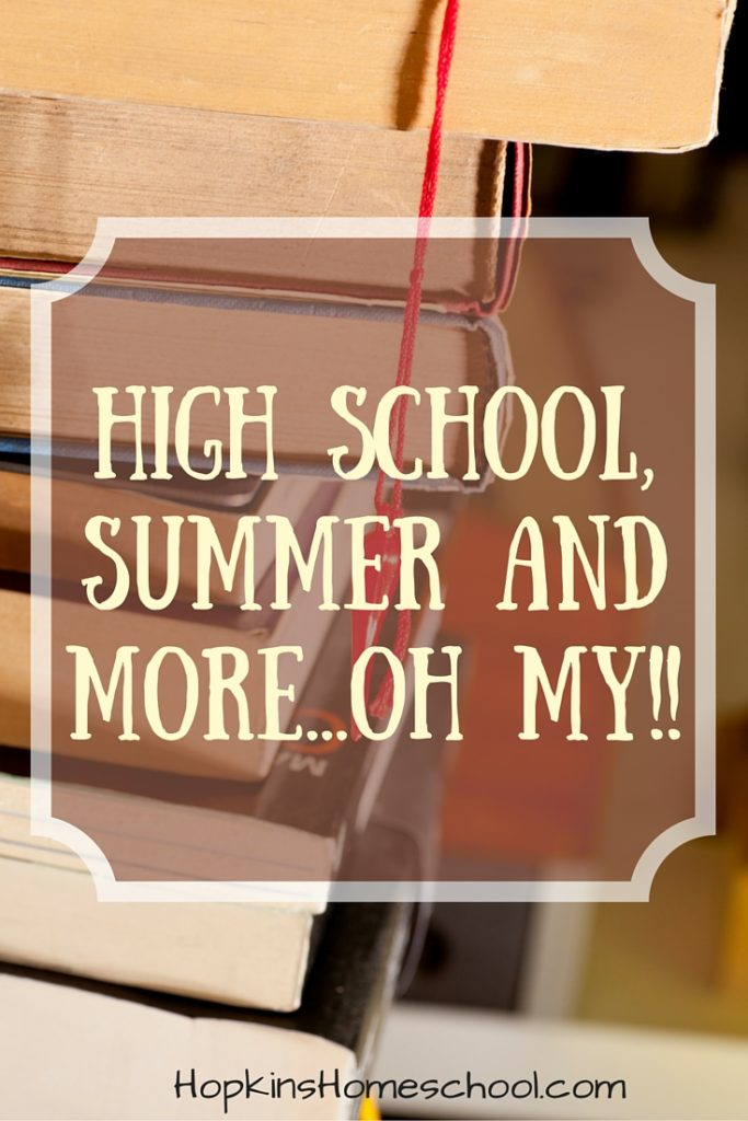 High School, Summer and More…Oh My!