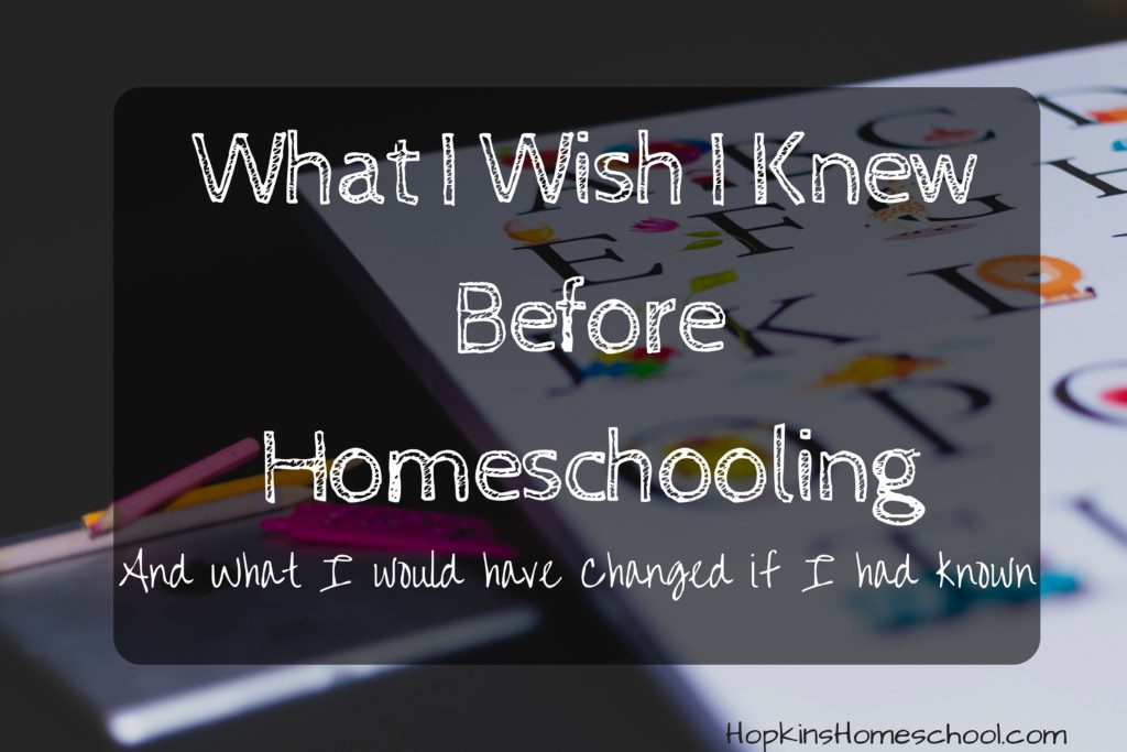 What I Wish I Knew Before I Started Homeschooling