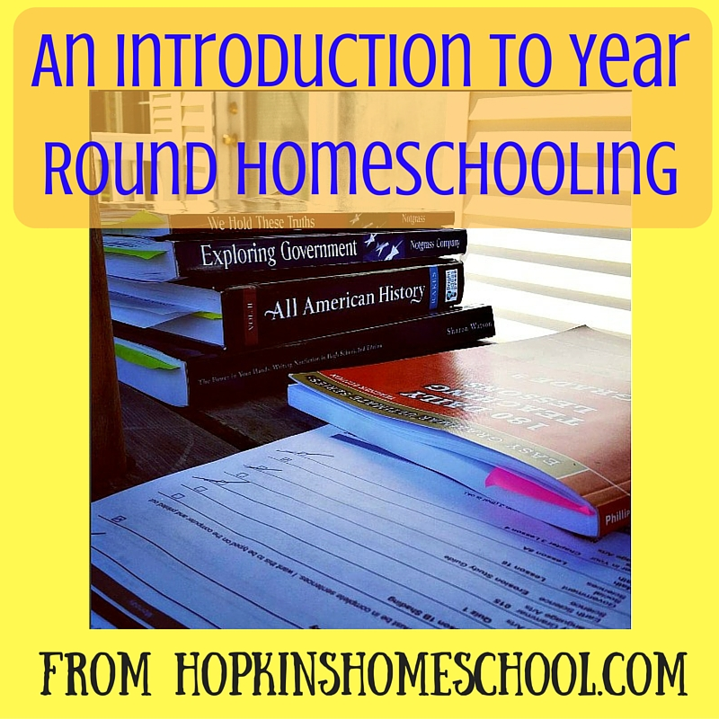 Year Round Homeschooling ~ An Introduction