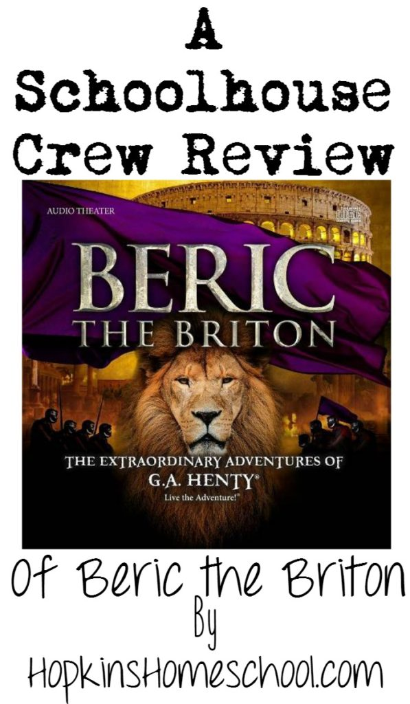 Heirloom Audio Beric the Briton Audio Drama ~ A Schoolhouse Crew Review