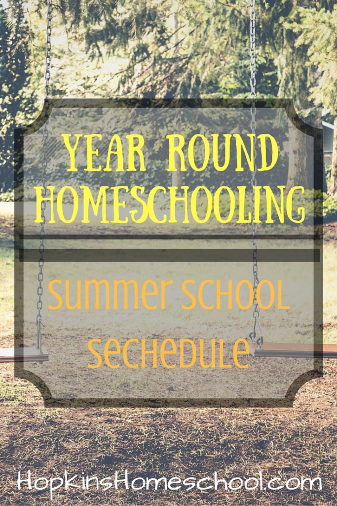 Year Round Homeschooling Summer Schedule