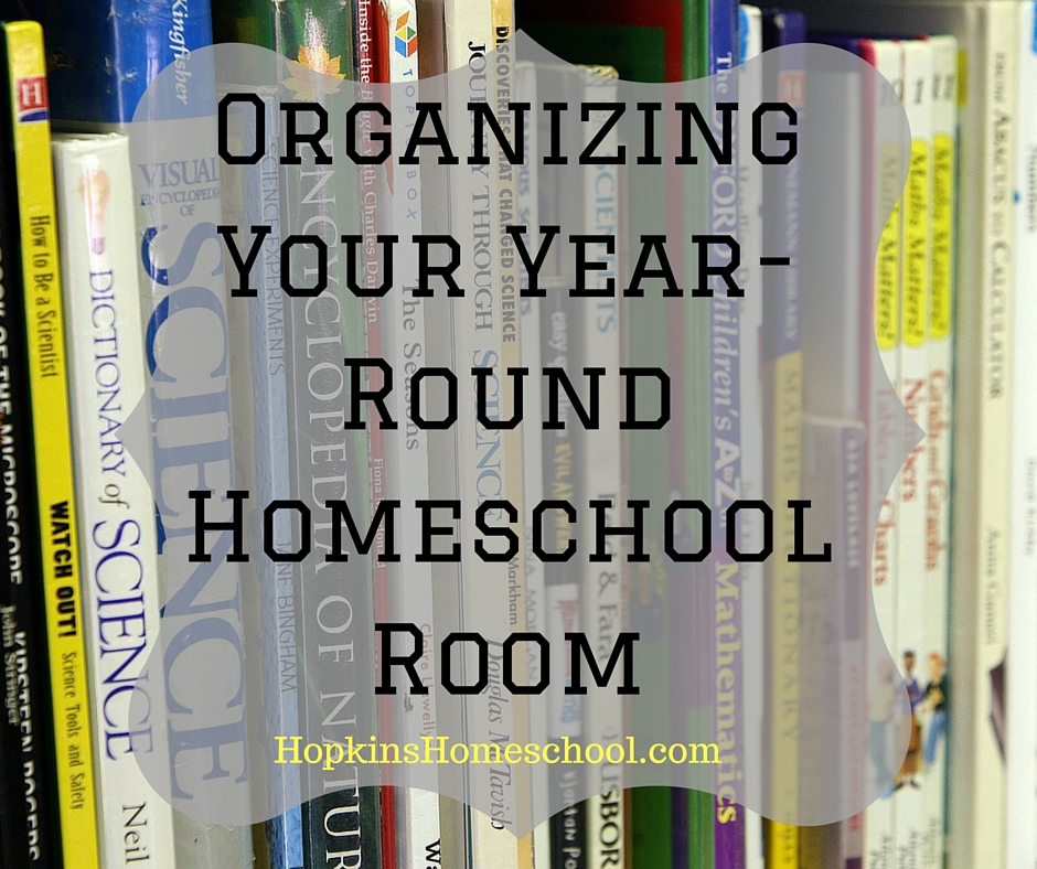 Organizing Your Year-Round Homeschool Room