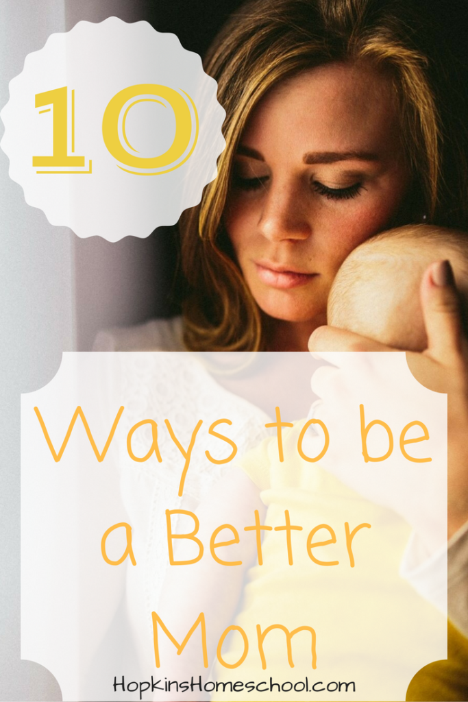 10 Ways to Make You a Better Mom