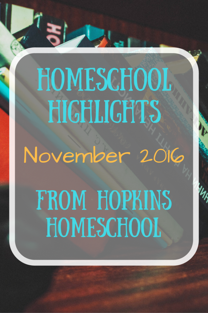 Homeschool Highlights ~ November 11, 2016