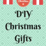 7+ Simple DIY Christmas Gifts