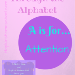 Homeschooling ABCs ~ A Is For Attention