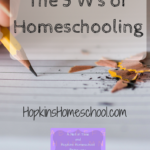 The Five Ws of Homeschool – Blogging Through the Alphabet