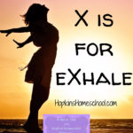 X is for eXhale – Blogging Through the Alphabet