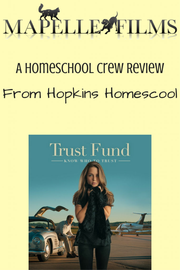 Trust Fund from Mapelle Films – A Homeschool Crew Review