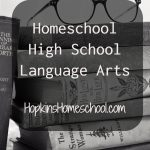Language Arts for High School – 10 Days of Homeschooling High School