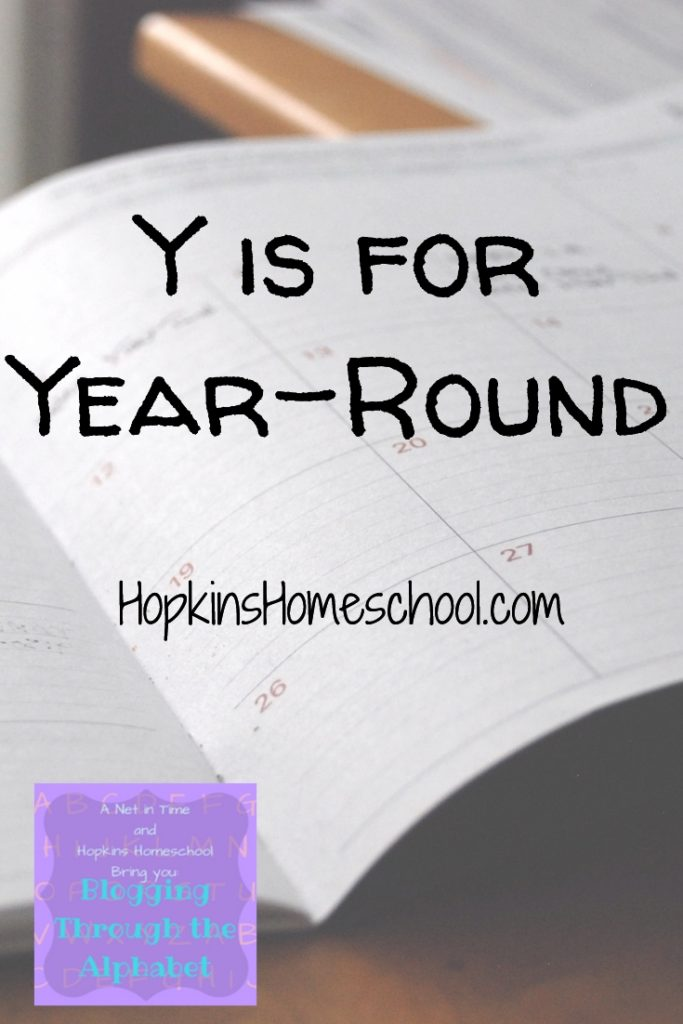 Y is for Year-Round – Blogging Through the Alphabet