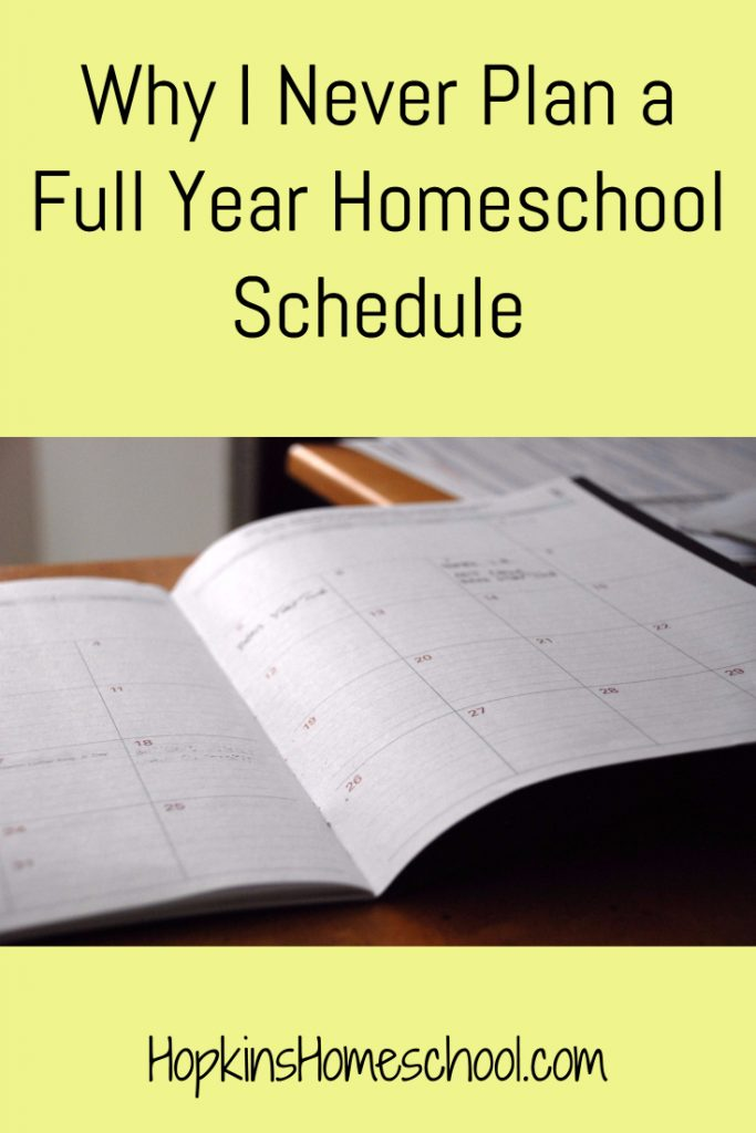 Why I Never Plan a Full Year Homeschool Schedule
