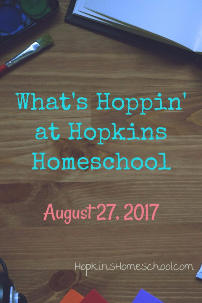 What's Hoppin at Hopkins Homeschool – August 27, 2017