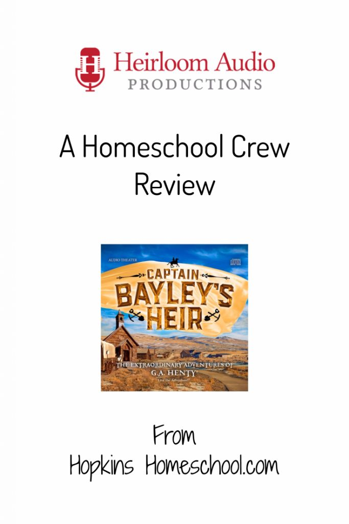 Captain Bayley's Heir from Heirloom Audio Productions – A Homeschool Crew Review