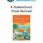 Let's Go Geography – A Homeschool Crew Review