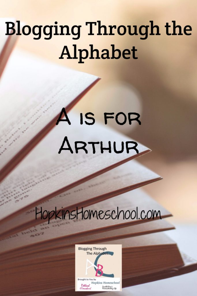 Blogging Through the Alphabet – A is for Arthur