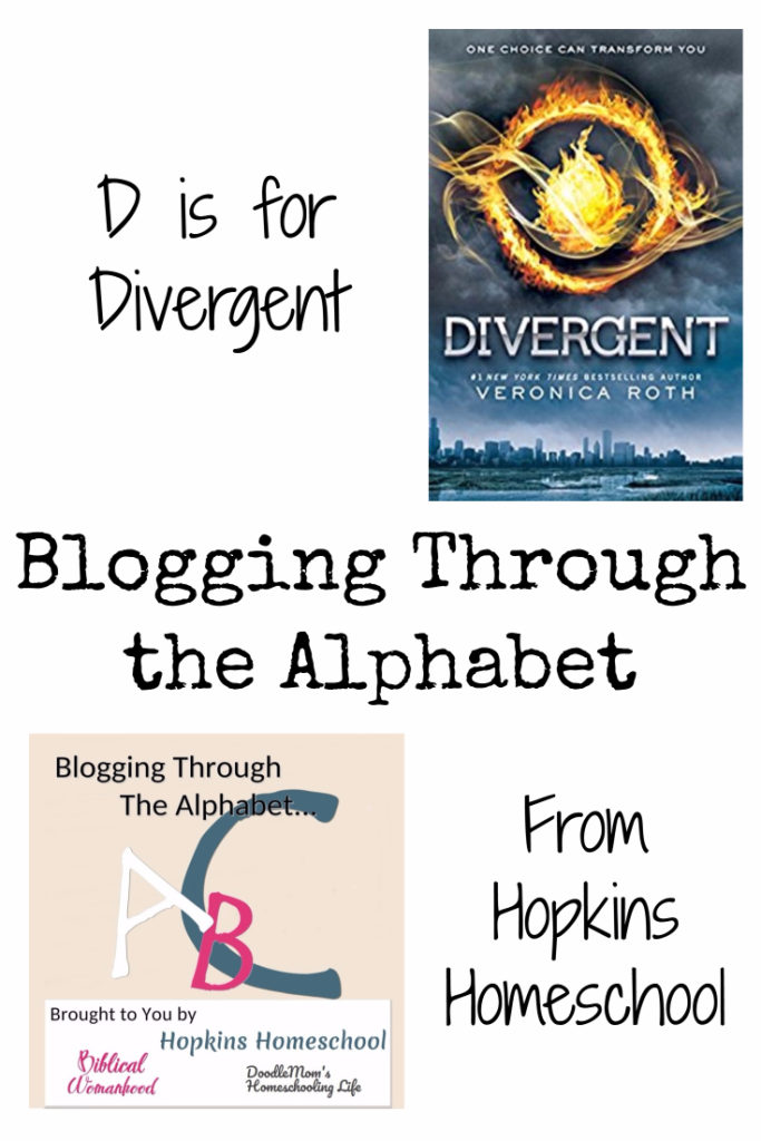 D is for Divergent – Blogging Through the Alphabet