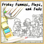 Friday Funnies, Flops, and Fails – February 23, 2018