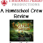 Wulf the Saxon: Heirloom Audio Productions – A Homeschool Crew Review