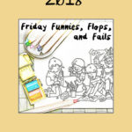 Friday Funnies, Flops, and Fails – March 23, 2018