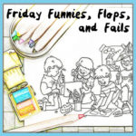 Friday Funnies, Flops, and Fails – March 9, 2018