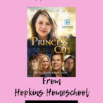 Princess Cut – A Homeschool Crew Review