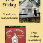 Field Trip Friday – One-Room Schoolhouse