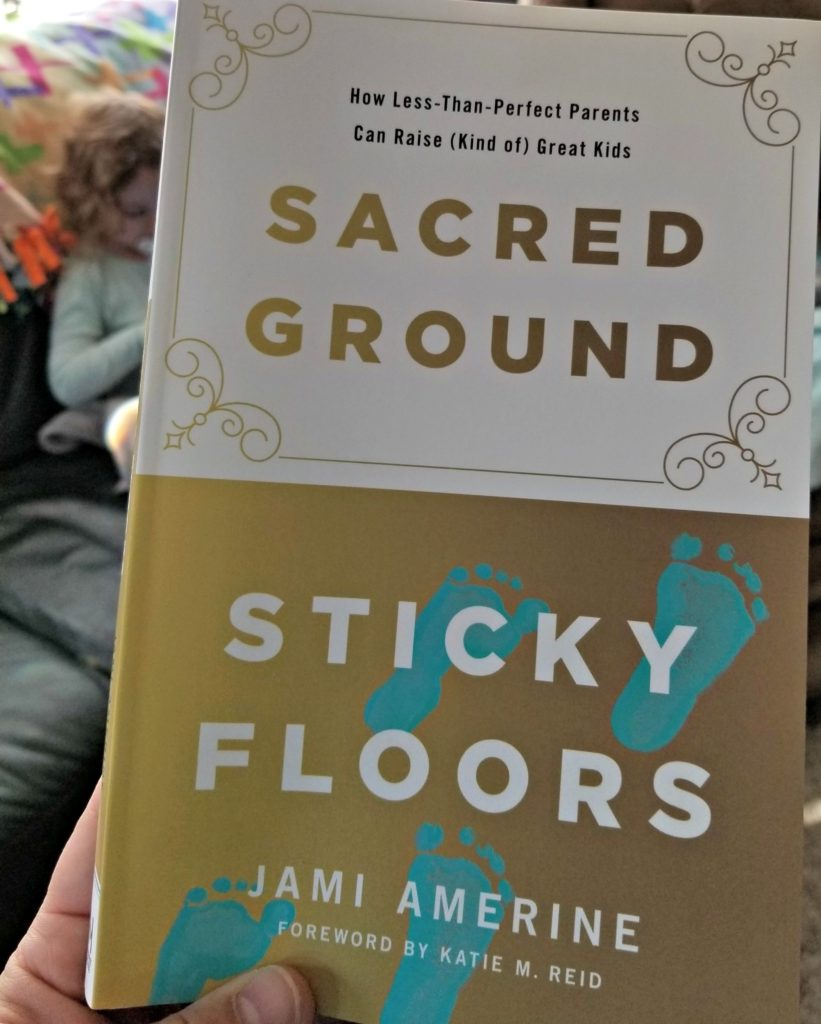 Good Moms Have Sticky Floors Quote: Sacred Ground, Sticky Floors
