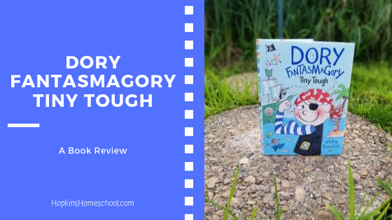 Dory Fantasmagory Tiny Tough Book Review
